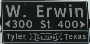 West Erwin Street Sign Downtown ... Tyler Texas, established 1846